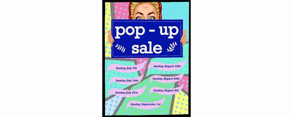 POP-UP SALE -  August 4 - September 1, 2019