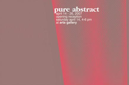 PURE ABSTRACT - April 14 - 26, 2007