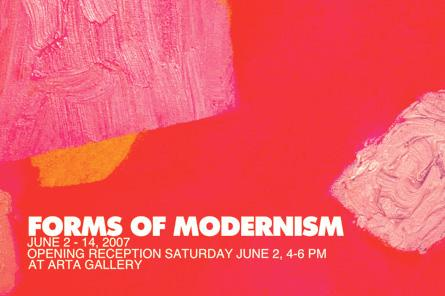 FORMS OF MODERNISM - June 2 - 14, 2007