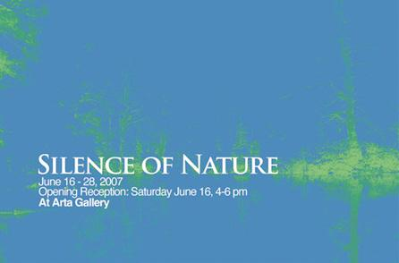 SILENCE OF NATURE - June 16 - 28, 2007