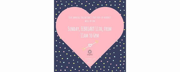 VALENTINE'S POP-UP SHOP - February 11 - 11, 2018