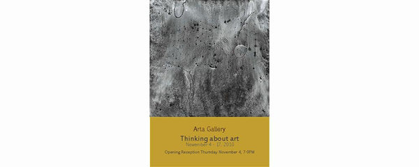 THINKING ABOUT ART - November 4 - 17, 2010