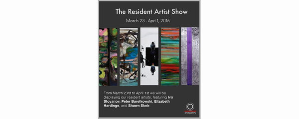THE RESIDENT ARTIST SHOW - March 23 - April 1, 2015