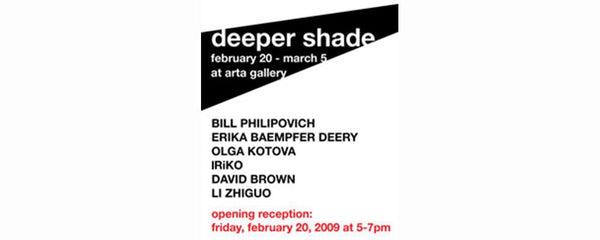 DEEPER SHADE - February 20 - March 5, 2009