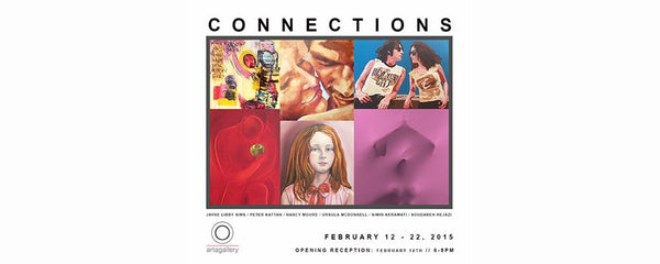 """CONNECTIONS"" - February 12 - 22, 2015"