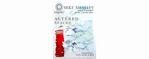 MIKE SMALLEY SOLO EXHIBIT - October 7 - 20, 2014