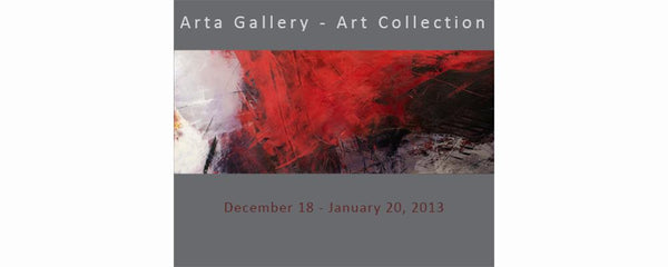 ARTA GALLERY - ART COLLECTION - December 18 - January 31, 2013