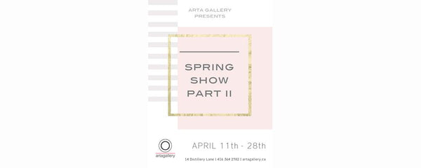 SPRING SHOW PART II - April 11 - 28, 2015