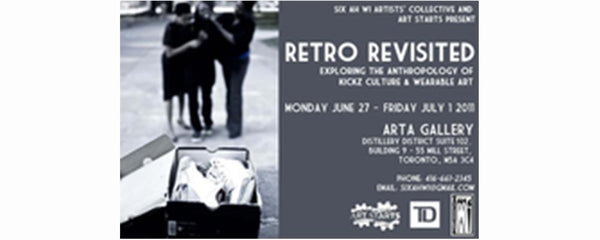 RETRO REVISITED: EXPLORING THE ANTHROPOLOGY OF KICKZ CULTURE & WEARABLE ART - June 27 - July 1, 2011