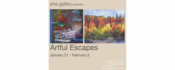 ARTFUL ESCAPES - January 21 - February 5, 2014