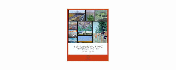 TRANS- CANADA X TWO - PROJECT - June 28 - July 3, 2017