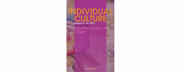INDIVIDUAL CULTURE - August 4 - 16, 2007