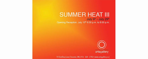 SUMMER HEAT III - July 9 - 29, 2014