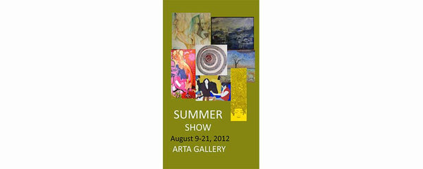 ANNUAL SUMMER GROUP SHOW - August 9 - 22, 2012