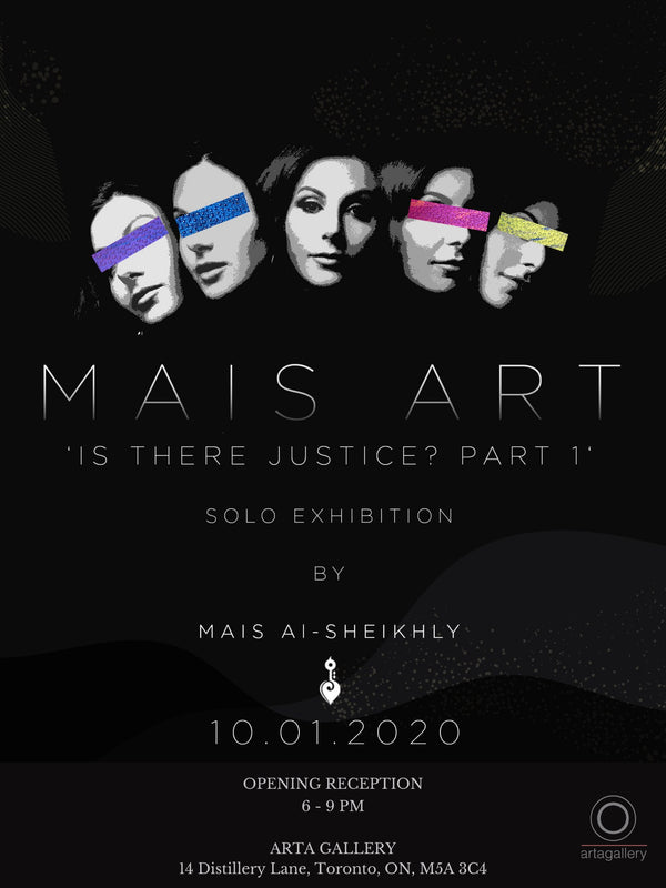 """Is There Justice? Part 1"" a solo exhibition by an upcoming Iraqi-Canadian artist Mais Al-Sheikhly"