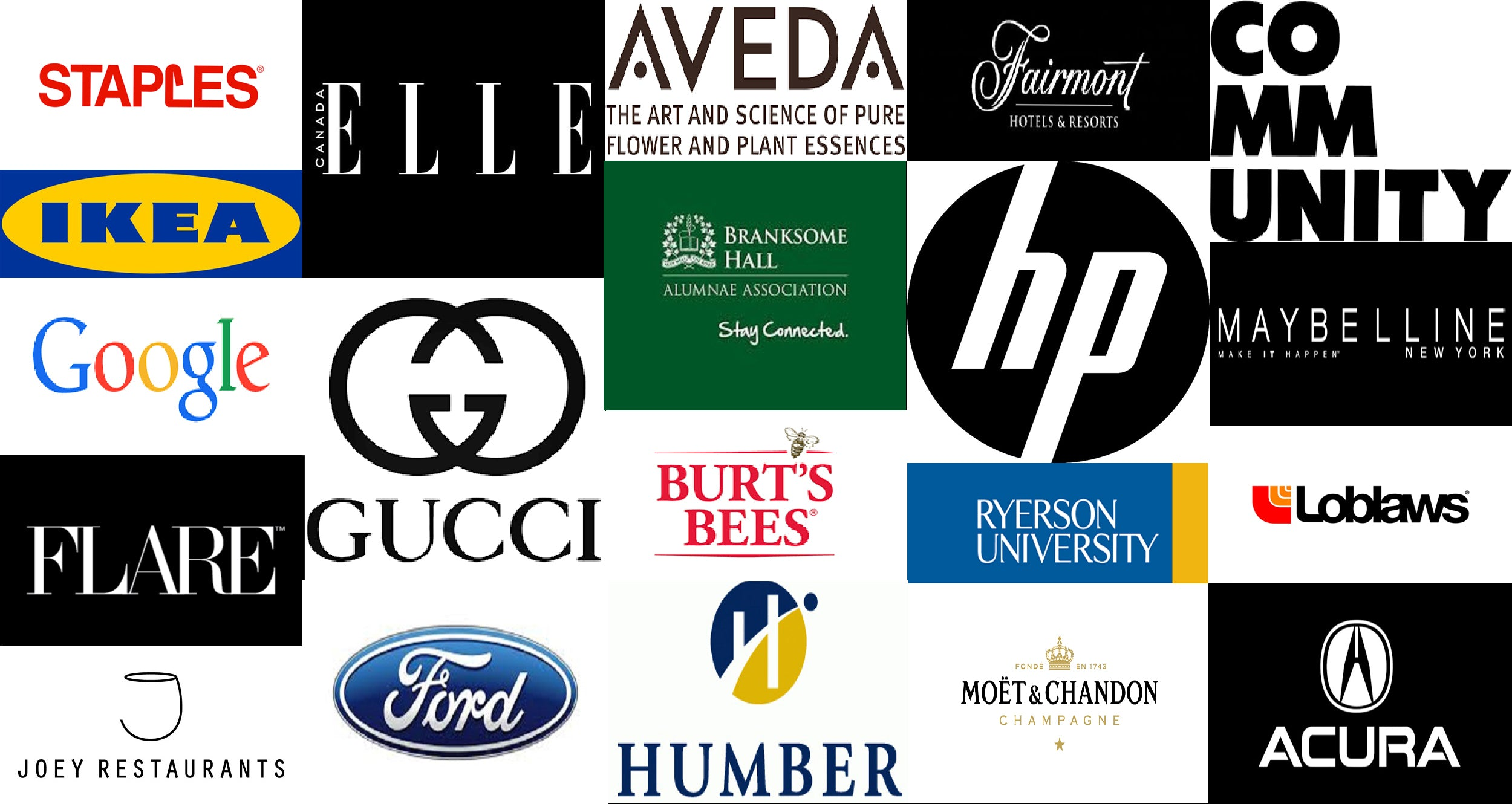 Arta Gallery Past Clients: Acura, Aveda, Branksome Hall Alumni Association, Burgundy, Burt's Bees, The Community, Elle Canada, Fairmont Hotel International, Flare Magazine, Ford, Google, Gucci, Humber College, HP, IKEA Canada, JOEY Restaurants, Loblaws, Maybeline, Moet, Ryerson University, Staples