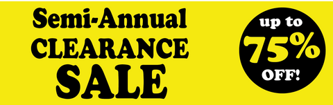 Semi-Annual Clearance Sale going on NOW!