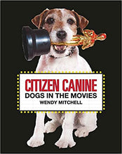 Load image into Gallery viewer, Citizen Canine: Dogs in the Movies