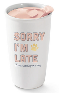 Sorry I'm Late, I Was Petting My Dog Ceramic Travel Tumbler
