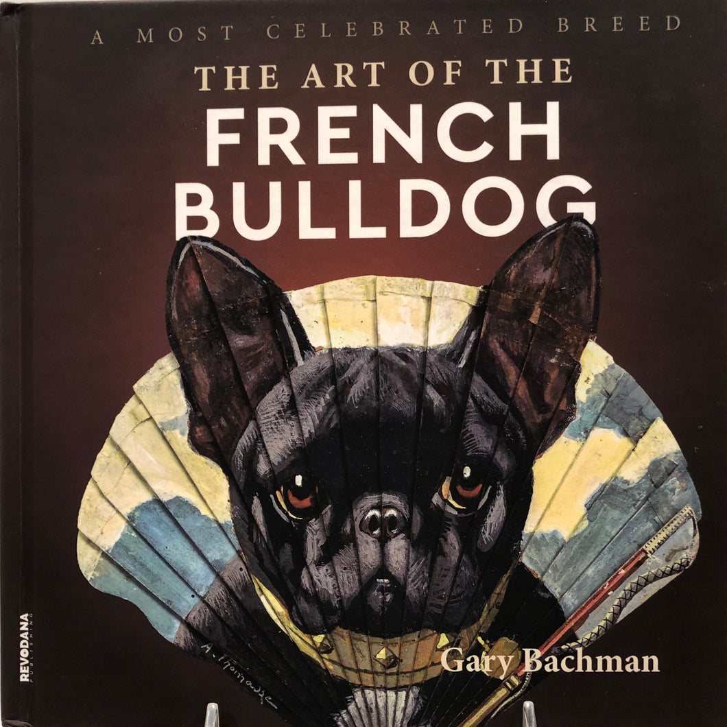 A Most Celebrated Breed: The Art of the French Bulldog