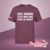 Wine About It Series: T-Shirt Only