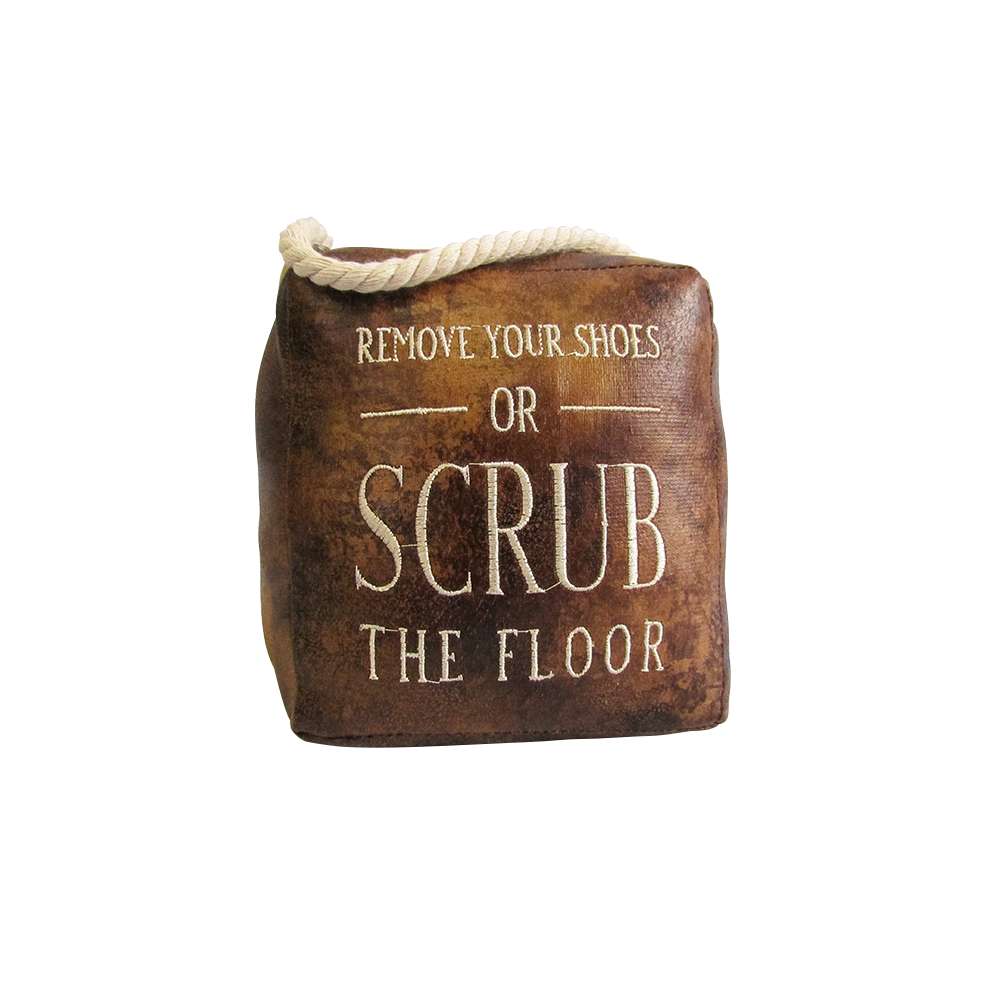 Remove Your Shoes Or Scrub Doorstop