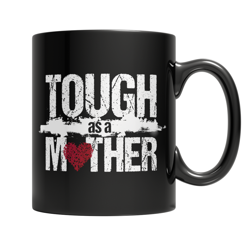 Tough as a Mother Mug