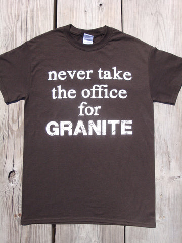 Never take the office for granite - unisex