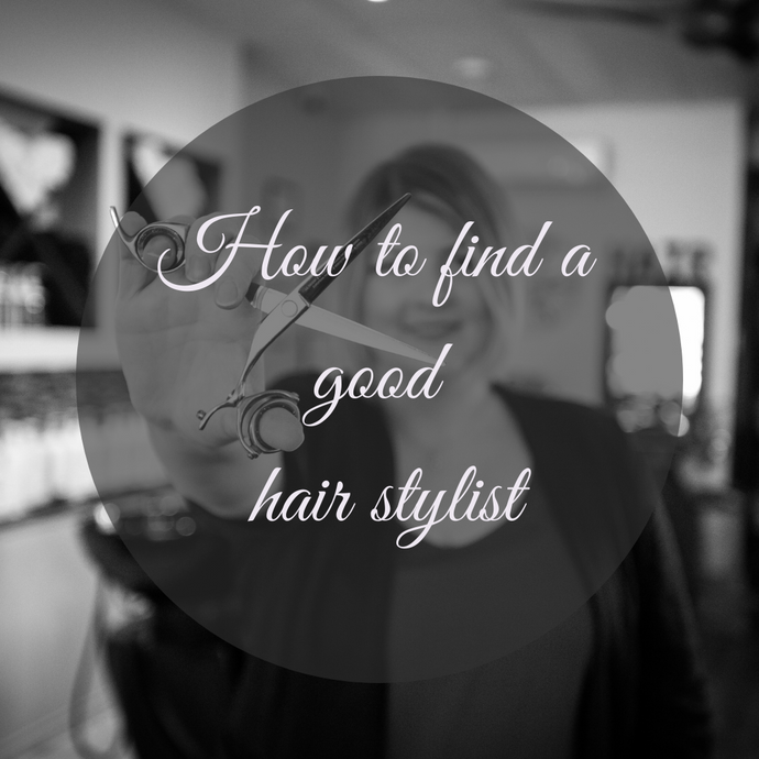 How to find a good hair stylist