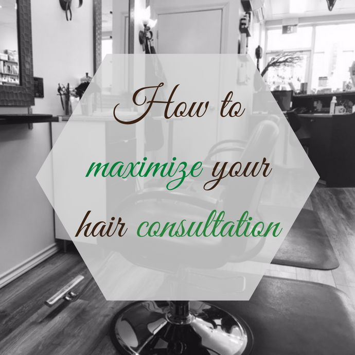 How to maximize your hair consultation