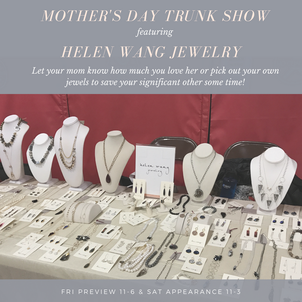 Mother's Day Trunk Show - Helen Wang Jewelry