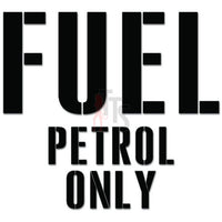 Fuel Petrol Only Gas Gasoline Decal Sticker