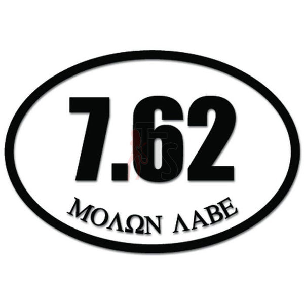 7.62 mm Ammo Caliber Molon Labe Decal Sticker