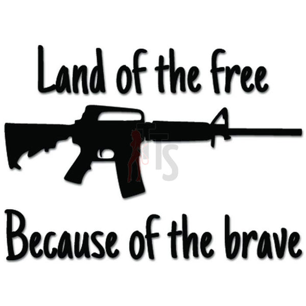 AR-15 2nd Amendment Land of the Free and the Brave Decal Sticker