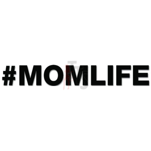 #MOMLIFE Mom Life Hashtag Twiter Decal Sticker