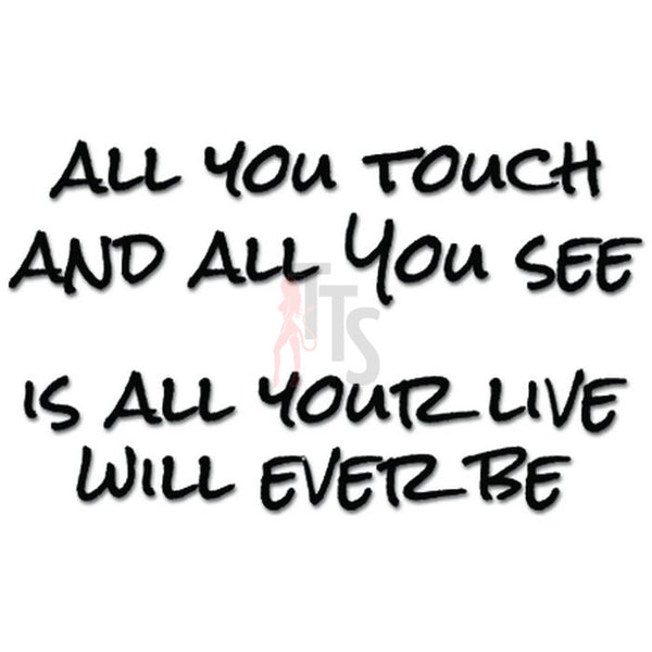 All You Touch and All You See Music Lyrics Decal Sticker