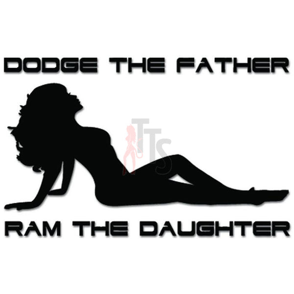 Dodge the Father Ram the Daughter Decal Sticker Style 2