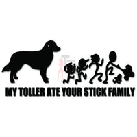 My Toller Ate Your Stick Family Figure Dog Decal Sticker