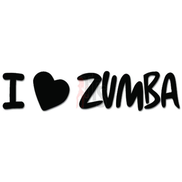 I Love Zumba Dance Exercise Music Latin Decal Sticker