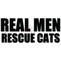 Real Men Rescue Cats Pet Firefighter Decal Sticker
