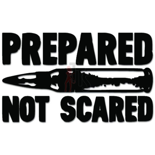 Prepared Not Scared Gun Bullet Ammo Decal Sticker
