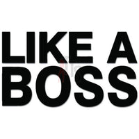 Like A Boss Meme Decal Sticker