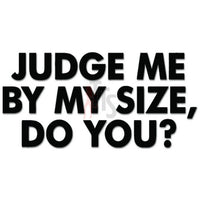 Judge Me By My Size Do You Yoda Jedi Decal Sticker