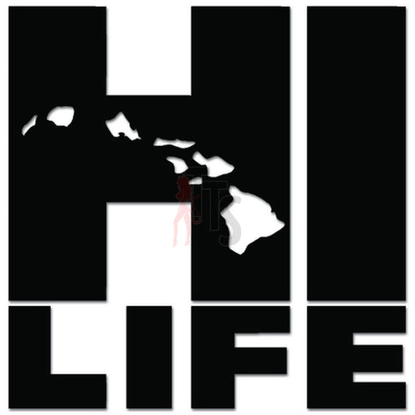HI Life Hawaii Islands Decal Sticker