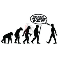 Funny Evolution Mistake Go Back Decal Sticker