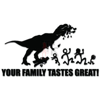 T-Rex Stick Family Tasted Great Funny Decal Sticker