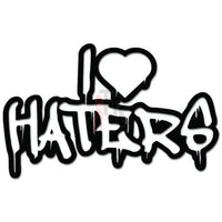 I Love Haters JDM Japanese Decal Sticker Style 5