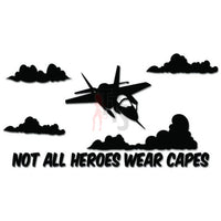 Jet Fighter Not All Heroes Wear Cape Decal Sticker