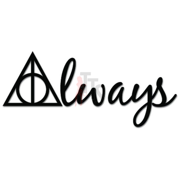 Always Decal Sticker