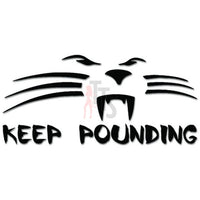 Keep Pounding Bulldozer Skid Steer Decal Sticker